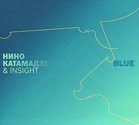 Нино Катамадзе & Insight. Blue (CD + DVD) #1