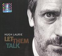 Hugh Laurie. Let Them Talk #1