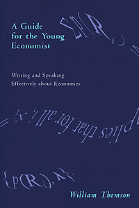 A Guide for the Young Economist: Writing Effectively about Economics | Thomson William #1