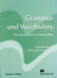 Grammar and Vocabulary: Pre-intermediate to Intermediate: Teacher's Edition | Манн Малколм, Тейлор-Ноулз #1