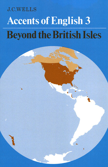 Accents of English: Volume 3: Beyond the British Isles   Wells J. C. #1