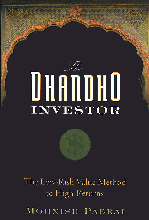 The Dhandho Investor: The Low-Risk Value Method to High Returns   Pabrai Mohnish #1