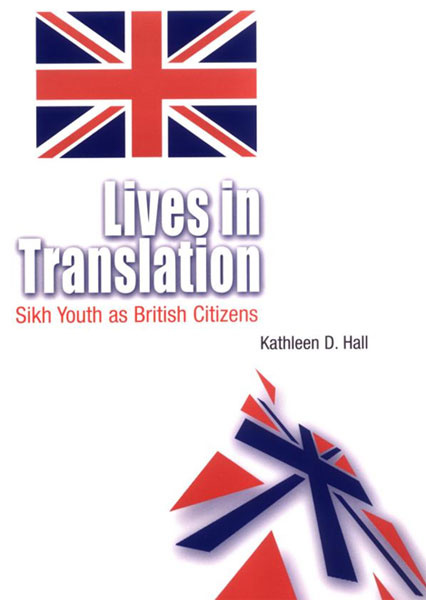 Lives in Translation: Sikh Youth as British Citizens | Hall Kathleen D. #1