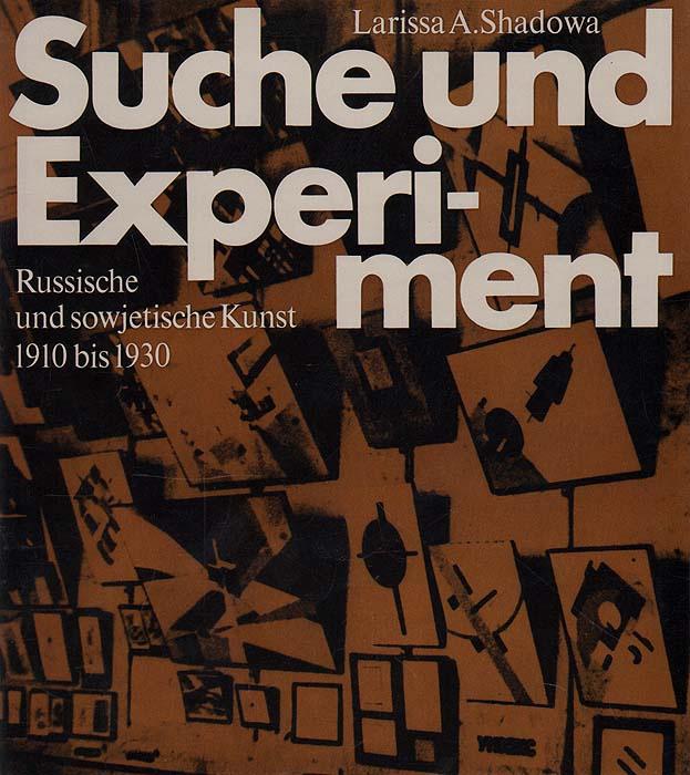 Suche und Experiment. Russische und sowjetische Kunst 1910 bis 1930 | Shadowa Larissa A. #1