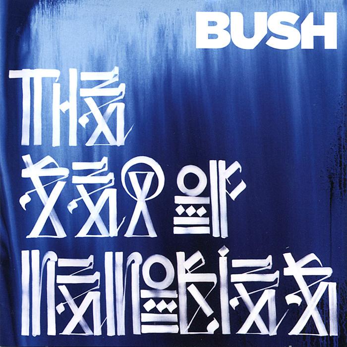 Bush. The Sea Of Memories #1