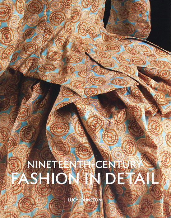 Nineteenth Century Fashion in Detail | Johnston Lucy #1