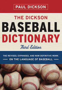 The Dickson Baseball Dictionary – The Revised, Expanded and Now–definitive Language of Baseball 3e  #1