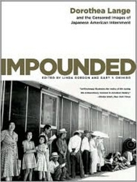 Impounded – Dorothea Lange and the Censored Images  of Japanese American Internment #1
