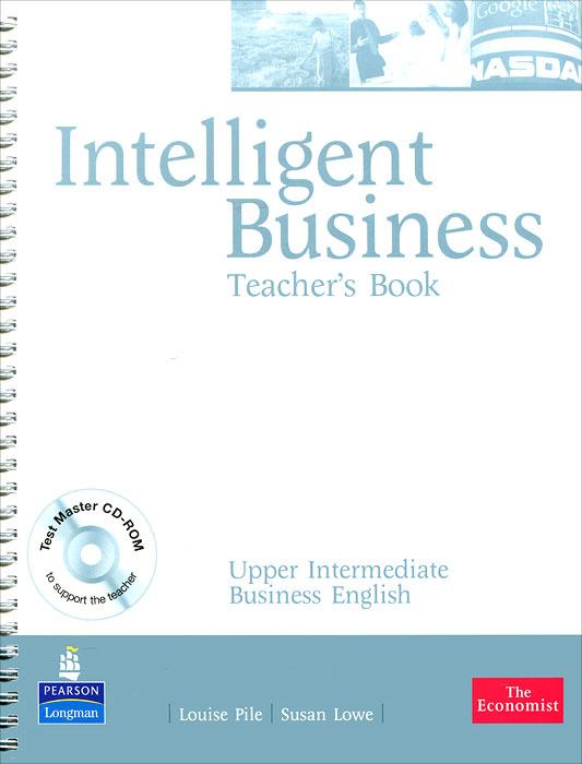 Intelligent Business: Upper Intermediate: Teacher's Book (+ CD-ROM) | Pile Louise, Lowe Susan #1