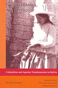 Cochabamba, 1550-1900: Colonialism and Agrarian Transformation in Bolivia #1