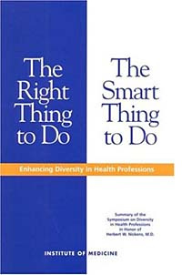 The Right Thing to Do, The Smart Thing to Do: Enhancing Diversity in the Health Professions #1