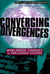 Converging Divergences: Worldwide Changes in Employment Systems (Cornell Studies in Industrial and Labor #1