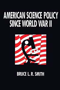 American Science Policy Since World War II #1