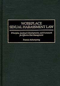Workplace Sexual Harassment Law : Principles, Landmark Developments, and Framework for Effective Risk #1