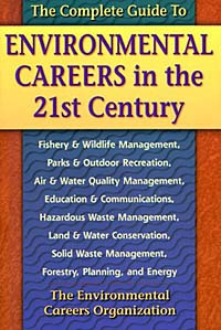 The Complete Guide to Environmental Careers in the 21st Century #1
