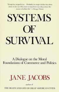 Systems of Survival: A Dialogue on the Moral Foundations of Commerce and Politics #1