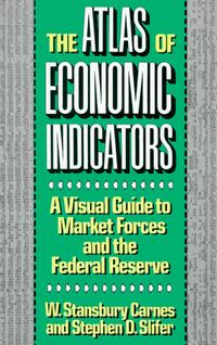 The Atlas of Economic Indicators: A Visual Guide to Market Forces, and the Federal Reserve #1