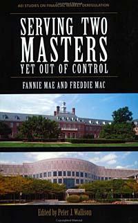 Serving Two Masters, Yet Out of Control: Fannie Mae and Freddie Mac #1