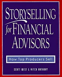 Storyselling for Financial Advisors :  How Top Producers Sell #1