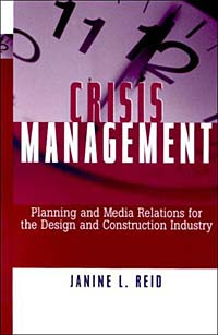 Crisis Management: Planning and Media Relations for the Design and Construction Industry #1