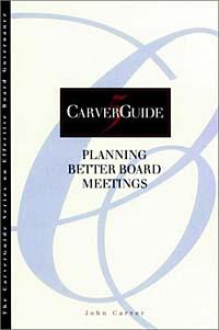 Planning Better Board Meetings (CarverGuide, Vol. 5) #1