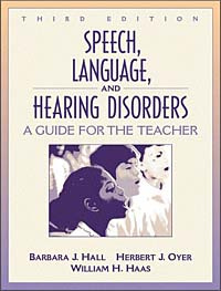 Speech, Language, and Hearing Disorders: A Guide for the Teacher (3rd Edition) #1