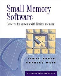 Small Memory Software: Patterns for Systems with Limited Memory (Software Patterns Series) #1