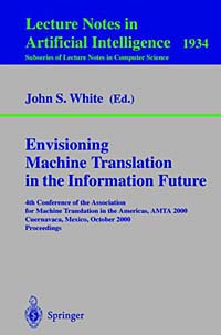 Envisioning Machine Translation in the Information Future : 4th Conference of the Association for Machine #1