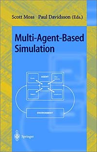 Multi-Agent-Based Simulation: Second International Workshop, Mabs 2000, Boston, Ma, Usa, July : Revised #1