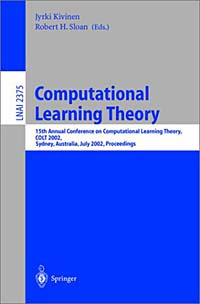 Computational Learning Theory: 15th Annual Conference on Computational Learning Theory, Colt 2002, Sydney, #1