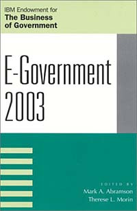 E-Government, 2003 (IBM Endowment Series on the Business of Government) #1