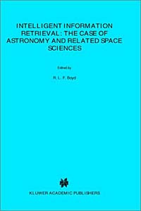 Intelligent Information Retrieval: The Case of Astronomy and Related Space Sciences (Astrophysics and #1