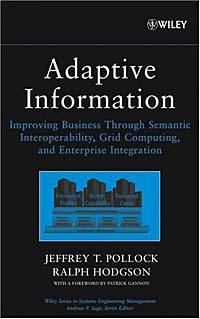 Adaptive Information : Improving Business Through Semantic Interoperability, Grid Computing, and Enterprise #1
