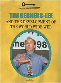 Tim Berners-Lee and the Development of the World Wide Web (Unlocking the Secrets of Science) #1