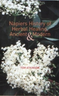 Napiers History of Herbal Healing, Ancient and Modern #1