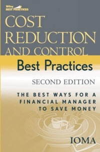 Cost Reduction and Control Best Practices : The Best Ways for a Financial Manager to Save Money (Wiley #1