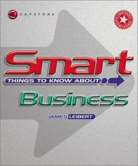 Smart Things to Know About Business (Smart Things to Know About (Stay Smart!) Series) #1