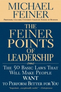 The Feiner Points of Leadership : The 50 Basic Laws That Will Make People Want to Perform Better for #1