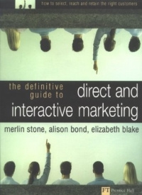 Definitive Guide to Direct & Interactive Marketing: How to Select, Reach & Retain the Right Customers #1