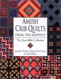 Amish Crib Quilts From the Midwest : The Sara Miller Collection #1