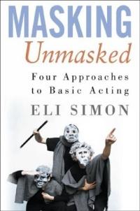 Masking Unmasked : Four Approaches to Basic Acting #1
