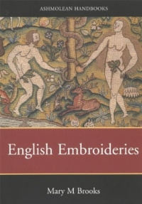 English Embroideries Of The 16Th and 17Th Centuries: In The Collection Of The Ashmolean Museum #1