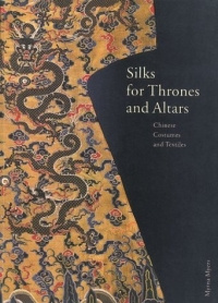 Silks for Thrones and Altars: Chinese Costumes and Textiles #1
