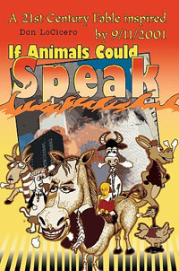 If Animals Could Speak : A 21st Century Fable inspired by 9/11/2001 #1