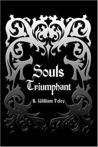 Souls Triumphant | Foley S. William #1