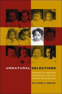 Unnatural Selections: Eugenics in American Modernism and the Harlem Renaissance #1