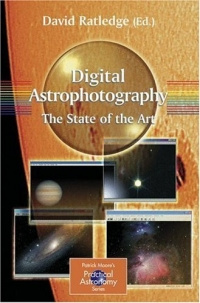 Digital Astrophotography: The State of the Art (Patrick Moore's Practical Astronomy Series) #1