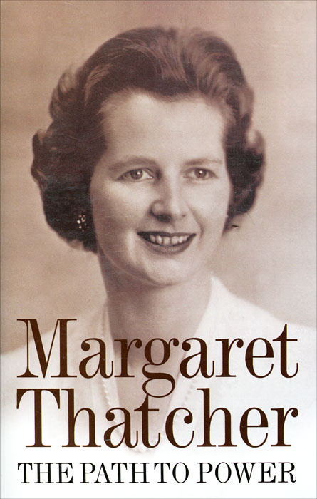 The Path to Power. Margaret Thatcher | Тэтчер Маргарет #1