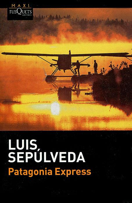 Patagonia express | Сепульведа Луис #1