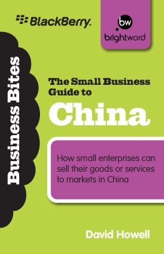 The Small Business Guide to China: How small enterprises can sell their goods or services to markets #1